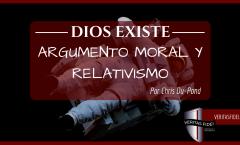 Dios Existe: Argumento Moral Y Relativismo
