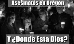 Asesinatos en Oregon: Y ¿Dónde Estaba Dios?