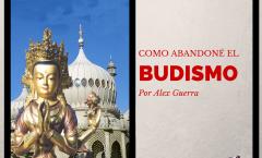 Como Abandoné el Budismo