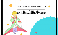 Childhood, Immortality and the Little Prince
