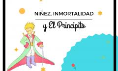 Niñez, Inmortalidad y el Principito