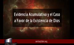 Caso a Favor de la Existencia de Dios y Evidencia Acumulativa