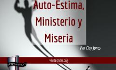 Autoestima, Ministerio y Miseria. Parte 6