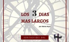 Los Tres Días Más Largos de la Historia.