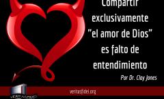 """Compartir """"exclusivamente el amor de Dios"""" es un Error"""