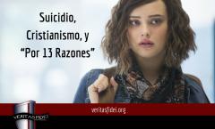 """Suicidio, Cristianismo, y """"Por 13 Razones"""""""