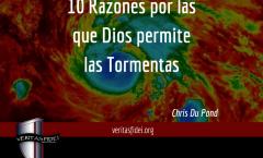 10 Razones por las que Dios permite las Tormentas