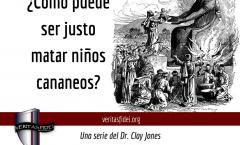 ¿Cómo Puede Ser Justo Matar Niños Cananeos?