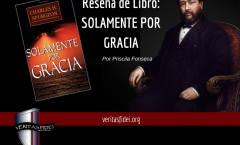 EL AMOR DE SPURGEON. Reseña de Libro: SOLAMENTE POR GRACIA