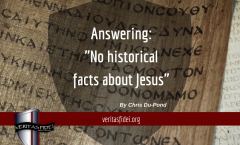 "Answering: ""No historical facts about Jesus"""