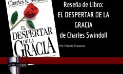 Revisión de Libro. El Despertar de la Gracia de Charles R. Swindoll Por Priscila Fonseca