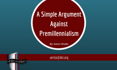 A Simple Argument Against Premillennialism