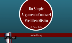 Un simple argumento contra el Premilenialismo