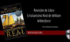 Revisión de Libro. Cristianismo Real de William Wilberforce.