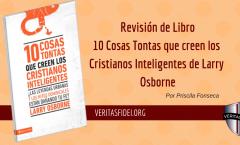 Revisión del Libro: 10 Cosas Tontas que Creen los Cristianos Inteligentes